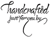 Handcrafted just for you by