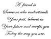 A friend is...tekst