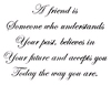 A friend is...tekst