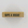 Have a break    per stuk