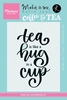 Quote - Tea is like a hug in a cup