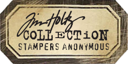 Tim Holtz  / Stampers Anonymous